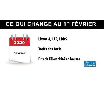 Ce qui change au 1er février 2020 : Livret A, LDDS, LEP, hausse des tarifs EDF, des Taxis..