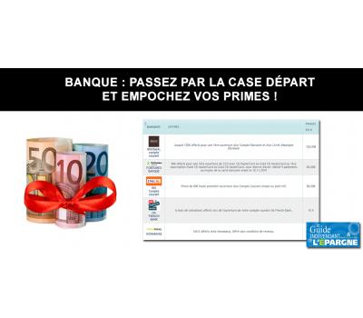 Banques, primes offertes pour ouvertures de compte courant : 690€ cumulés au 01 février 2020 (7 offres)