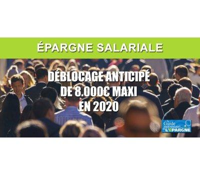 Épargne salariale : déblocage anticipé exceptionnel de 8.000€ maximum en 2020, sous conditions